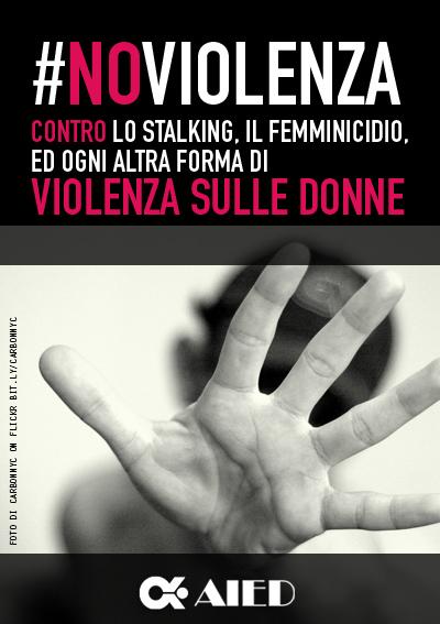 aied no violenza contro lo stalking il femminicidio ed ogni altra forma di violenza sulle donne aied