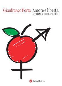 Copertina di 'Amore e Libertà. 60 anni di AIED' di Gianfranco Porta, Editori Laterza
